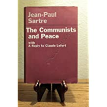 THE COMMUNISTS AND PEACE, WITH A REPLY TO CLAUDE LEFORT.
