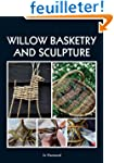 Willow Basketry and Sculpture