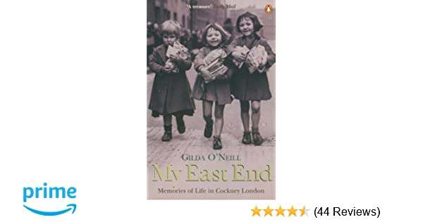 a3b237d67 My East End  Memories of Life in Cockney London  Amazon.co.uk  Gilda  O Neill  9780140259506  Books