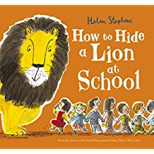 How to Hide a Lion at School (How to Hide a Lion 3)