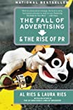 The Fall of Advertising and the Rise of PR Unstated Edition by Ries, Al, Ries, Laura published by HarperBusiness (2004)