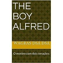 The Boy Alfred: O menino com dois corações (Portuguese Edition)
