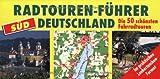 Radtouren-Führer Deutschland Süd