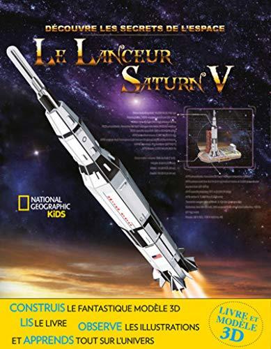 Le lanceur Saturn V - Découvre les secrets de l'espace par Collectif
