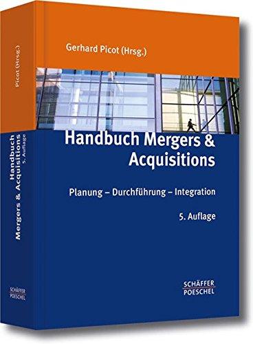 Handbuch Mergers & Acquisitions: Planung – Durchführung – Integration