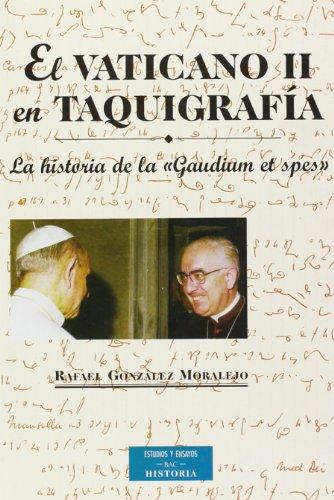 El Vaticano II en taquigrafía: La historia de la Gaudium et Spes (ESTUDIOS Y ENSAYOS)