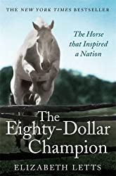 The Eighty Dollar Champion by Elizabeth Letts (2014-05-15)