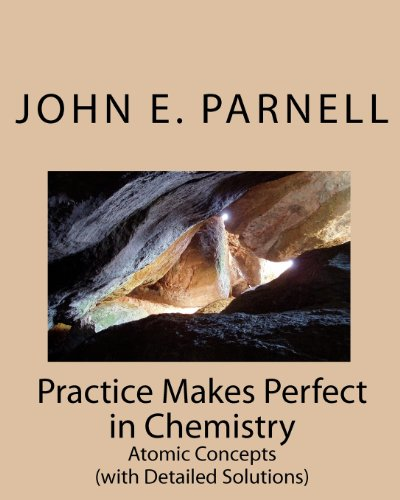 Practice Makes Perfect in Chemistry: Atomic Concepts: Volume 1