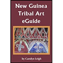 New Guinea Tribal Art eGuide (English Edition)