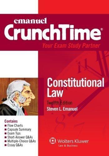 Emanuel CrunchTime: Constitutional Law, Twelfth Edition (Emanual Crunchtime) by Emanuel, Steven L. Published by Aspen Publishers 12th (twelfth) edition (2013) Paperback