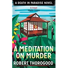 A Meditation On Murder (A Death in Paradise Mystery, Book 1)