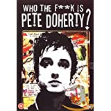 Pete Doherty - Who the f**k is Pete Doherty?