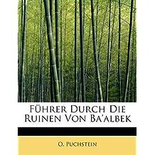 Fuhrer Durch Die Ruinen Von Ba'albek