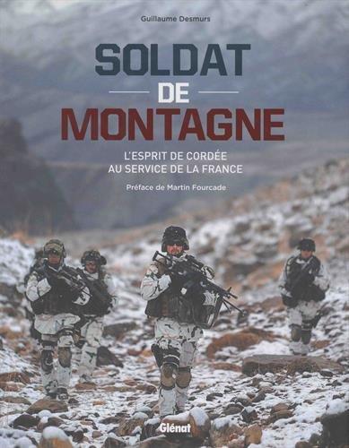 Soldat de montagne: l'esprit de cordée au service de la France