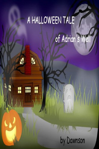 A Halloween Tale of Adrian/s Well (English Edition)