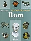 DAS ANTIKE ROM: Taschenmuseum
