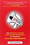 Telecharger Livres Uprising How to Build a Brand and Change the World By Sparking Cultural Movements by Goodson Scott 2012 Hardcover (PDF,EPUB,MOBI) gratuits en Francaise