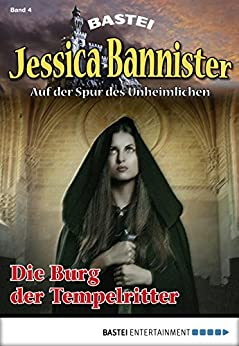 jessica-bannister-folge-004-die-burg-der-tempelritter-die-unheimlichen-abenteuer
