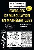 Exercices de musculation en mathématiques - De la Tle S aux classes prépas