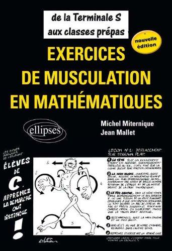 Exercices de musculation en mathématiques : De la Tle S aux classes prépas par Jean Mallet