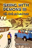 Skiing with Demons 3: Life, Limbs and Land Rovers