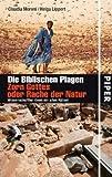 Die Biblischen Plagen - Zorn Gottes oder Rache der Natur: Wissenschaftler lösen ein altes Rätsel von Claudia Moroni (1. März 2009) Gebundene Ausgabe