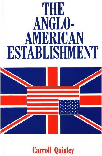 Anglo-American Establishment by Carroll, Quigley (1981) Paperback
