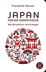 Japan für die Hosentasche: Was Reiseführer verschweigen