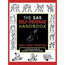 [The SAS Self-Defense Handbook: A Complete Guide to Unarmed Combat Techniques] [By: Wiseman, John 'Lofty'] [April, 2000]