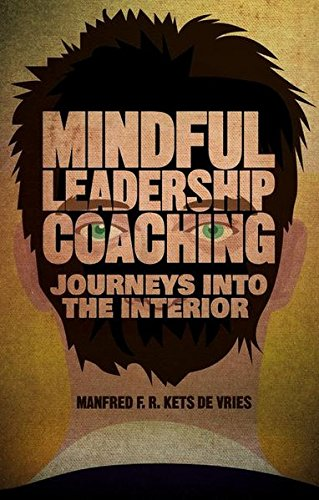 Mindful Leadership Coaching: Journeys into the Interior (INSEAD Business Press)