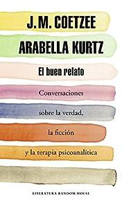 terapia psicoanalítica: El buen relato: Conversaciones sobre la verdad, la ficción y la terapia psicoana...