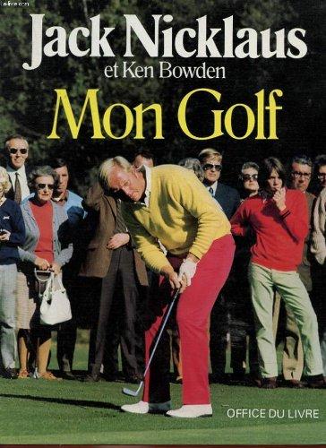 Mon golf par Nicklaus Jack