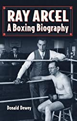 Ray Arcel: A Boxing Biography