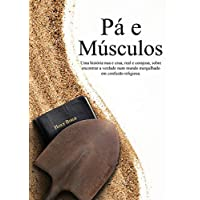 Muscle and a Shovel Portuguese Version (P?? e M?osculos) (Portuguese Edition) by Michael Shank