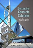 Sustainable Concrete Solutions by Costas Georgopoulos (2014-02-28)