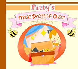 Pattie's Magic Dress Up Chest: An Amazing Children's Story For Girls by [Richards, Julie]