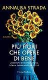 Più fiori che opere di bene: Le indagini di Clotilde Grossi, fioraia e apprendista detective.