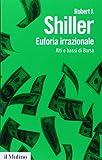 Scarica Libro Euforia irrazionale Alti e bassi di borsa (PDF,EPUB,MOBI) Online Italiano Gratis