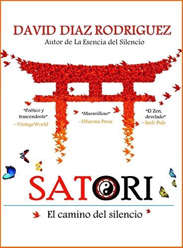 Zen Satori: Una guia práctica y simplificada para entender el Zen: Entendiendo el camino del silencio