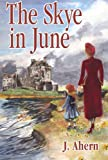 The Skye in June by June Ahern