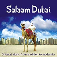 Salaam Dubai - Oriental Music from Tradition to Modernity