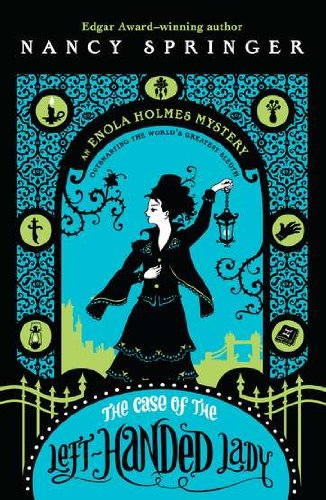 The Case of the Left-Handed Lady (Enola Holmes Mysteries)
