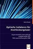Optische Isolatoren für Hochleistungslaser: Experimentelle Untersuchung unpolarisierter Nd:YAG-Laserstrahlung bis 1KW