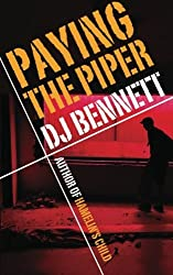 Paying The Piper by D J Bennett (2013-03-04)