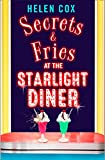 Secrets and Fries at the Starlight Diner: A sharply funny read featuring suspicion, seduction and shockwaves (The Starlight Diner Series, Book 2)
