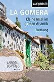La Gomera: Kleine Insel im großen Atlantik! - Martin Bühler