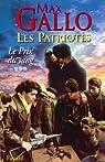 Les Patriotes - Tome 3 : Le Prix du sang (Littérature Française) par Gallo