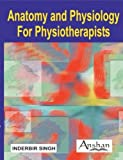 Anatomy and Physiology for Physiotherapists