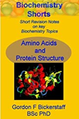 Amino Acids and Protein Structure (Biochemistry Shorts Book 1) Kindle Edition
