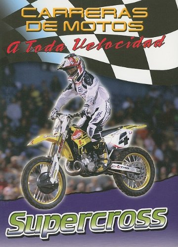 Supercross (Carreras De Motos: a Toda Velocidad/motorcycle Racing: the Fast Track) por Jim Mezzanotte